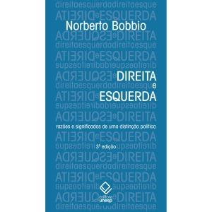 Direita e Esquerda - Razões e Significados de uma Distinção Política, de Norberto Bobbio